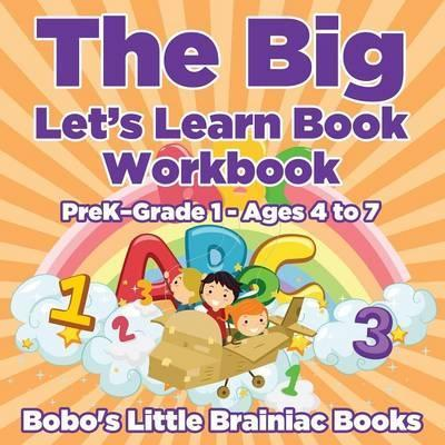 The Big Let S Learn Book Workbook Prek Grade 1 Ages 4 To 7