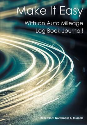 make it easy with an auto mileage log book journal reflections