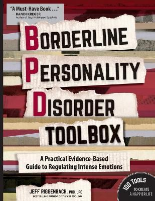 borderline personality disorder toolbox a practical evidencebased guide to regulating intense emotions