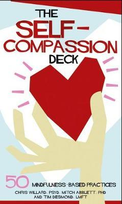 The Self-Compassion Deck : 50 Mindfulness-Based Practices