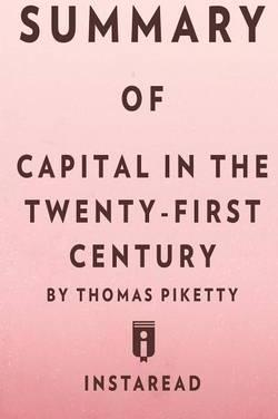 Summary of Capital in the Twenty-First Century by Thomas Piketty - Includes Analysis
