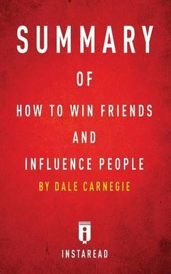Summary of How to Win Friends and Influence People