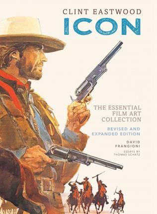 Clint Eastwood: Icon : The Essential Film Art Collection