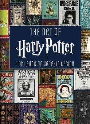 The Art Of Harry Potter : Mini Book Of Graphic Design by Insight Editions