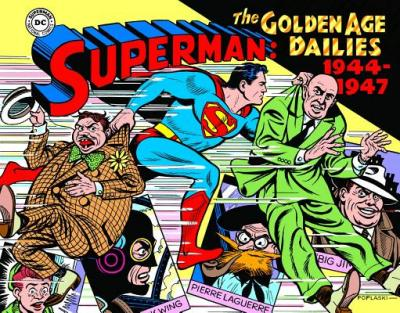 Superman The Golden Age Newspaper Dailies 1944-1947