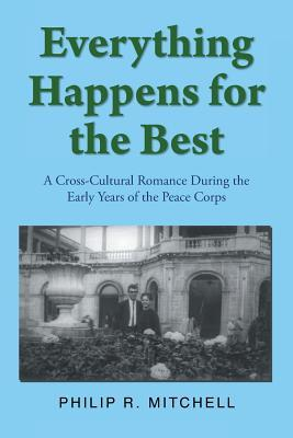 Everything Happens for the Best  A Cross-Cultural Romance During the Early Years of the Peace Corps