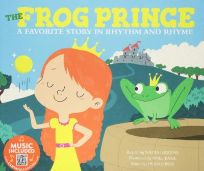 The Frog Prince  A Favorite Story in Rhythm and Rhyme