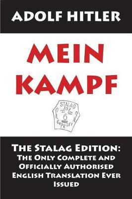 Mein Kampf  The Stalag Edition The Only Complete and Officially Authorised English Translation Ever Issued