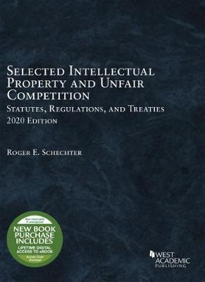 Selected Intellectual Property and Unfair Competition Statutes, Regulations, and Treaties, 2020