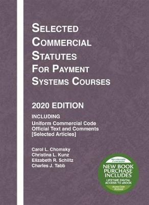 Selected Commercial Statutes for Payment Systems Courses, 2020 Edition