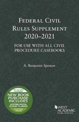 Federal Civil Rules Supplement, 2020-2021, For Use with All Civil Procedure Casebooks