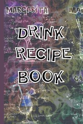 Drink Recipe Book  Blank Mixed Drinks Recipe and Cocktail Notebook Journal, Tasting Notes, Mixology Book