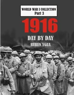 1916 Day  Day  World War I Collection