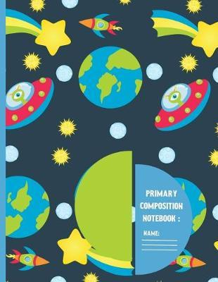 Primary Composition Notebook  Nile blue Space Alien cute & elegant Story Paper to write in.