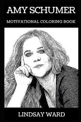 Amy Schumer Motivational Coloring Book