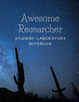 Awesome Researcher  Student Laboratory Notebook
