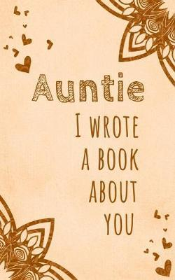 Auntie I Wrote a Book About You  A fun, fill in the blank book for Aunts. Aunt Birthday Gift from 5+ Year Old Kids - Aunt's day - Gift for Aunt from Nephew