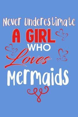 Never Underestimate A Girl Who Loves Mermaids  Weekly Action Planner