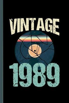 Vintage 1989  Retro Vintage 1989 30th Birthday Record Vinyl Vintage Disco Bday Gift (6x9) Lined notebook Journal to write in