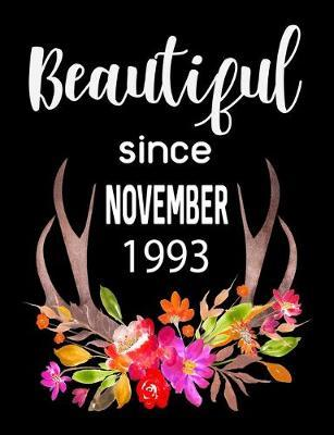 Beautiful Since November 1993  Journal Composition Notebook 7.44 x 9.69 100 pages 50 sheets