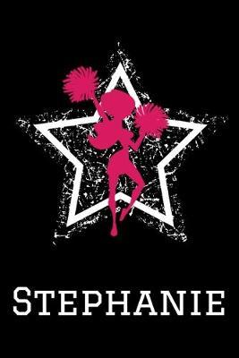 Stephanie Cheerleading Notebook  Cute Personalized Cheerleader Journal With Name For Girls