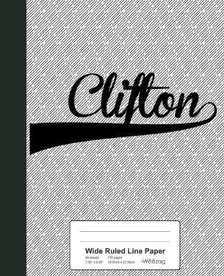 Wide Ruled Line Paper : CLIFTON Notebook