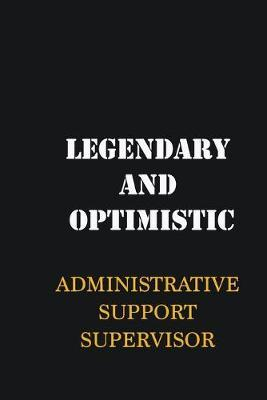 Legendary and Optimistic Administrative Support Supervisor  Writing careers journals and notebook. A way towards enhancement