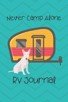 Never Camp Alone RV Journal  RV Camping Travel Journal Great Dane Dog Memory Book RVing Log Book Keepsake Diary Road Trip Planner Tracker Campground Vacation Record