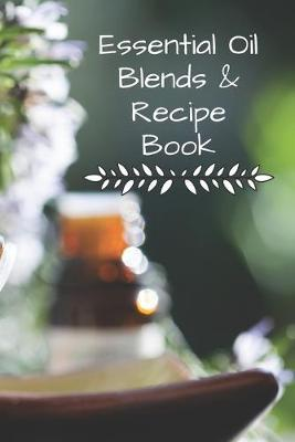 Essential Oil Blends & Recipe Book  Oil being dispensed into Bowl - Blending and Creating Your Own Essentials Oils at Home.