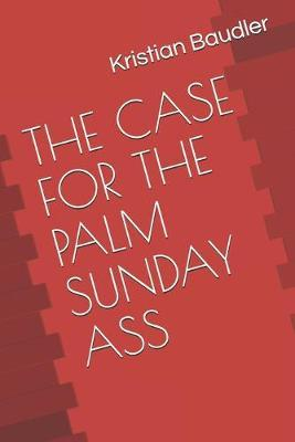 The Case for the Palm Sunday Ass