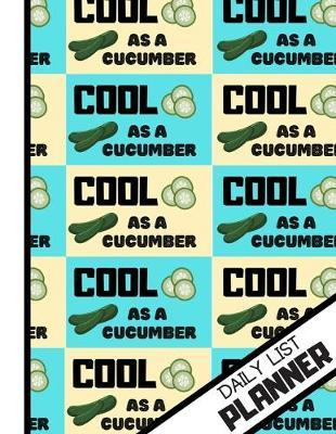 Daily List Planner  Retro Style Cool As A Cucumber Print Daily Tasks gift - Cucumber Daily List Planner for Men, Women, and Students