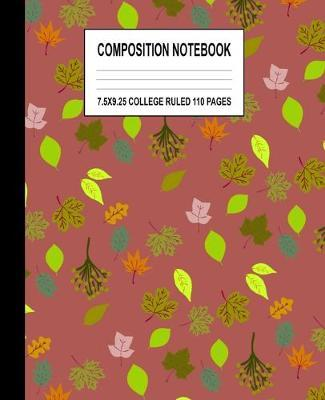 Composition Notebook  Fall Leaves College Ruled Lined Blank Lined Paper Journal 110 Pages Autumn Inspired