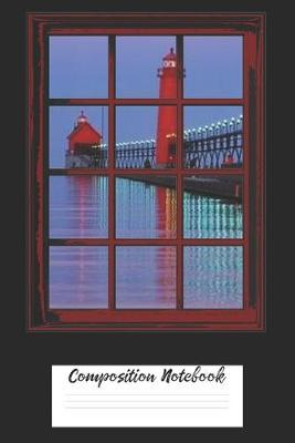 Composition Notebook  Ocean Life Red Lighthouse On The Pier Window View 6 x 9 120 Pages Wide Ruled Lined Journal