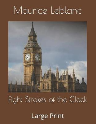 Eight Strokes of the Clock  Large Print