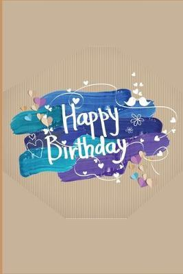 Happy Birthday  Celebration Message logbook For Visitors Family and Friends To Write In Comments & Best Wishes With and Gift Log (Celebration Guestbook)