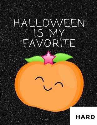 Halloween Is My Favorite  100 Hard Puzzles In Large Print Halloween Themed