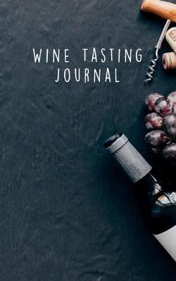 Wine Tasting Journal  A wine tasting companion to collect 50 wine experiences.