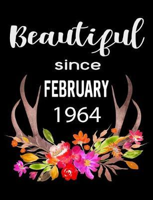 Beautiful Since February 1964  Journal Composition Notebook 7.44 x 9.69 100 pages 50 sheets