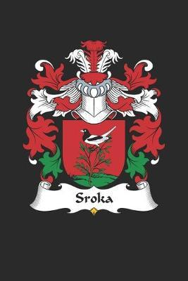 Sroka  Sroka Coat of Arms and Family Crest Notebook Journal (6 x 9 - 100 pages)