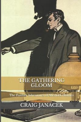The Gathering Gloom  The Further Adventures of Sherlock Holmes