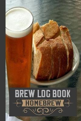 Brew Log Book Homebrew  A Blank Recipe Beer Brewing Logbook For Making Your Own Craft Beer at Home