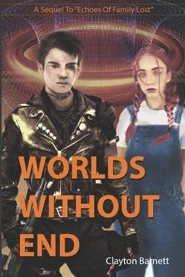 Worlds Without End : A Sequel to Echoes of Family Lost