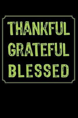 Thankful Grateful Blessed  Gratitude Journal 6x9 100 Pages
