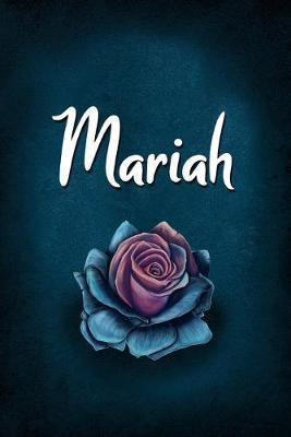 Mariah : Personalized Name Journal, Lined Notebook with Beautiful Rose Illustration on Blue Cover