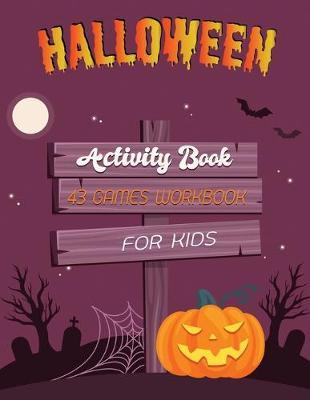 Halloween Activity Book  43 Games Connect the dots, Numbers game, Color by number, Coloring page and Maze game