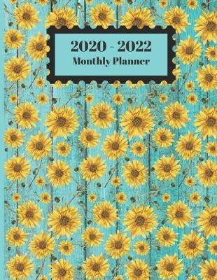 2020-2022 Monthly Planner : Sunflowers Old Vintage Wood Aqua Color Floral Cover 2 Yr Planner Appointment Calendar Organizer And Journal Notebook