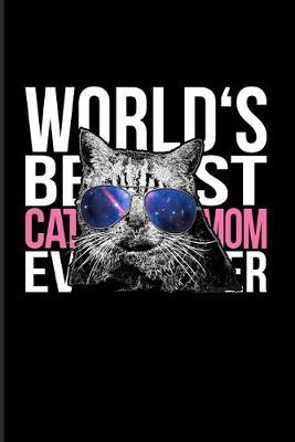 World's Best Cat Mom Ever  Cute Cat Quotes 2020 Planner - Weekly & Monthly Pocket Calendar - 6x9 Softcover Organizer - For Animal Language & Rescues Fans