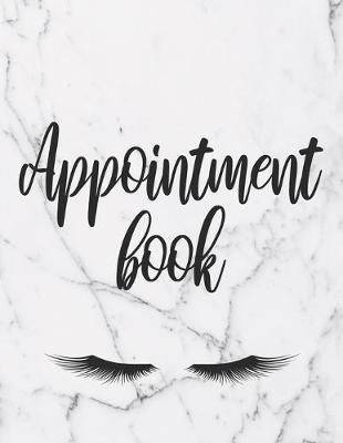 Appointment Book  Daily And Hourly Schedule With 15 Minutes Interval For Esthetician And Beauty Salons