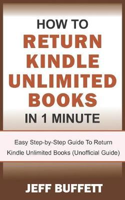 How To Return Kindle Unlimited Books In 1 Minute  Easy Step-by-Step Guide To Return Kindle Unlimited Books (Unofficial Guide)