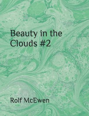 Beauty in the Clouds #2